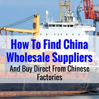 How to find Chinese wholesale suppliers? And buy directly from factory.